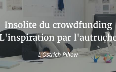 Insolite du crowdfunding : Ostrich Pillow