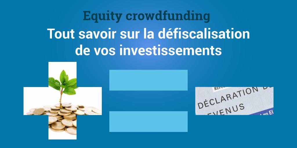 Equity crowdfunding : tout savoir sur la défiscalisation de vos investissements
