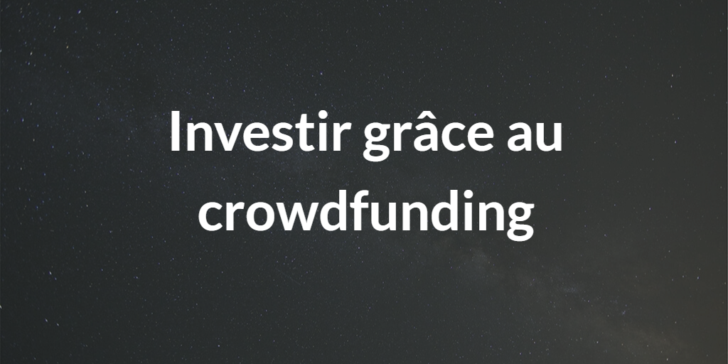 Investir grâce au crowdfunding